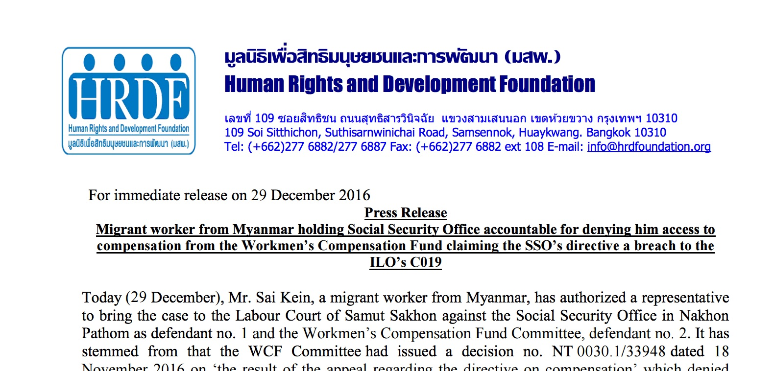 Migrant worker from Myanmar holding Social Security Office accountable for denying him access to compensation from the Workmen's Compensation Fund claiming the SSO's directive a breach to the ILO's C019